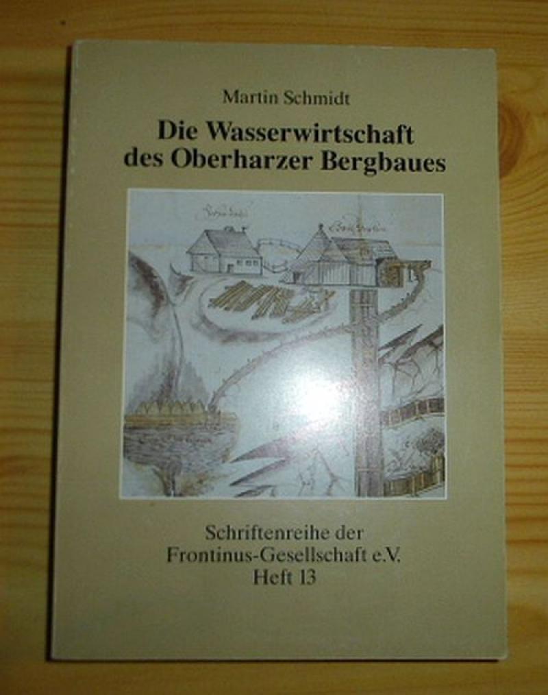 Die Wasserwirtschaft des Oberharzer Bergbaues