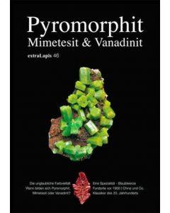 Extra Lapis 46 (Pyromorphite, Mimetite and Vanadinite)